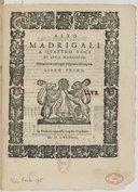 Madrigali a quatro voci, di Luca Marenzio. Novamente con ogni diligenza ristampati. Libro primo
