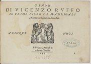 Il primo libro de madrigali a cinque voci novamente dato in luce