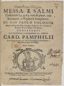 Messa, e salmi concertati à 3.4 e 5. voci se piace, con strumenti, e ripieni à beneplacito, di Gio. Paolo Colonna.... Opera decima