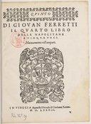 DI GIOVAN FERRETTI // IL QUARTO LIBRO // DELLE NAPOLITANE // A CINQUE VOCI // Nuovamente ristampati // [Marque de Scotto] // IN VENEGIA Appresso l'Herede di Girolamo Scotto // M.D.LXXXIII. //