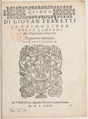 DI GIOVAN FERRETTI // IL PRIMO LIBRO // DELLE CANZONI // alla Napolitana à Sei, voci. // Novamente ristampato. // CON PRIVILEGGIO [Marque de Scotto]. // IN VINEGGIA, Appresso l'Herede di Girolamo Scotto. // M.D.L.XXXI. //