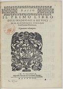 IL PRIMO LIBRO // DELLI MADRIGAL A SEI VOCI // DI M. ALESSANDRO STRIGGIO // Gentil'huomo Mantouano. // Nouamente ristampato. // [Marque de Scotto] // IN VINEGGIA. // Appresso l'herede di Girolamo Scotto // MDLXXVIII //