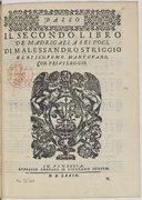 IL SECONDO LIBRO // DE MADRIGALI A SEI VOCI, // DI M. ALESSANDRO STRIGGIO // GENTIL'HVOMO MANTOVANO. // CON PRIVILLEGGIO. [Marque de Scotto] // IN VINEGGIA. // APPRESSO L'HEREDE DI GIROLAMO SCOTTO. // M D LXXIX. //