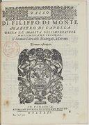 DI FILIPPO DI MONTE // MAESTRO DI CAPELLA // DELLA S. C. MAESTA DELL'IMPERATORE // MASSIMILIANO SECONDO. // Il secondo Libro delli Madrigali, à Sei voci. // Di nuouo ristampati. // [Marque de Scotto] // IN VINEGGIA. //...