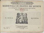MADRIGALI DI FILIPPO DE MONTE // A CINQVE VOCI, LIBRO QVINTO // Nouamente composti et dati in luce. // // LIBRO [Marque de Gardano] QVINTO // // In Venetia Appresso li Figliuoli // di Antonio Gardano. // 1574. //