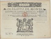 DI FILIPPO DE MONTE // MAESTRO DI CAPPELLA DELLA S. C. MAESTA' // DELL' IMPERATORE RODOLFO SECONDO, // IL QVARTO LIBRO DE MADRIGALI A SEI VOCI // Insieme alcune à Sette, Nouamente composti, et dati in luce. // [Marque de...