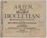 Arien aus dem Sing-Spiel Diocletian mit darzu gehörigen Ritornellen, gesetzt von Johann Wolffgang Francken,...