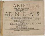 Arien aus dem musicalischen Sing-Spiel Aeneas Ankunfft in Italien, mit beygefügten Ritornellen gesetzt von Johann Wolffgang Francken,...