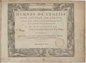 Hymnes de l'église pour toucher sur l'orgue, avec les fugues et recherches sur leur plain-chant, par I. Titelouze