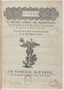 Il primo libro de madrigali de diversi autori a notte negre a quatro voci con una nuova gionta novamente ristampati & con ogni diligenza coretti