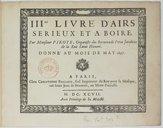 IIIme Livre d'Airs serieux et à boire par Monsieur Piroye,..., donné au mois de may 1697