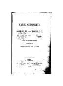Marie-Antoinette, Joseph II. und Leopold II. : ihr Briefwechsel ([Reprod.]) / hrsg. von Alfred Ritter von Arneth