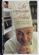 La cuisine de Denis / préface de Courtine et de Gault et Millau