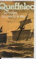 Le voilier qui perdit la tête / Henri Queffélec