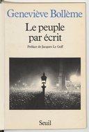 Le peuple par écrit / Geneviève Bollème ; préface de Jacques Le Goff