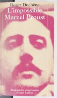 L'impossible Marcel Proust / Roger Duchêne