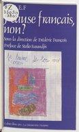 J'cause français, non ? / APREF [Association pour la recherche et l'expérimentation sur le fonctionnement du français] ; sous la direction de Frédéric François