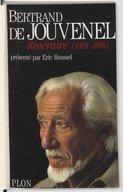 Itinéraire : 1928-1976 / Bertrand de Jouvenel ; textes réunis et présentés par Éric Roussel