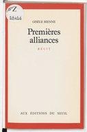Premières alliances : récit / Gisèle Bienne