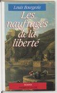 Les naufragés de la liberté / Louis Bourgeois