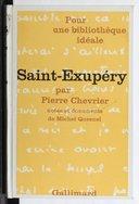 Saint-Exupéry : essai / par Pierre Chevrier ; notes et documents de Michel Quesnel ; [textes choisis d'Antoine de Saint-Exupéry]