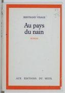 Au pays du nain : roman / Bertrand Visage