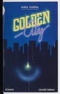 Golden City : roman / Anna Karina