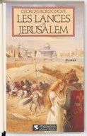 Les lances de Jérusalem : roman / Georges Bordonove