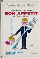 Bon appétit : de 1 jour à 20 ans / Ginette Mathiot, D Guy Vermeil,... ; illustrations d'Hervé Morvan