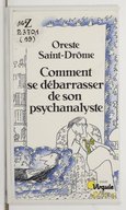 Comment se débarrasser de son psychanalyste : 15 scénarios possibles, plus un / Oreste Saint-Drôme ; ill. de Jean-Jacques Sempé