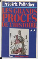Les grands procès de l'histoire. 2 / Frédéric Pottecher