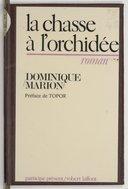 La chasse à l'orchidée : roman / Dominique Marion ; préface de Topor
