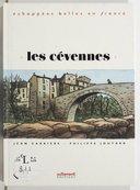 Les Cévennes / avec Jean Carrière et Philippe Joutard ; dessins de Loustal