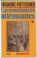 Circonstances atténuantes. 1 / Frédéric Pottecher