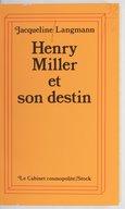 Henry Miller et son destin / Jacqueline Langmann ; avec une préface et des annotations marginales de Henry Miller