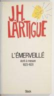 L'émerveillé : écrit à mesure, 1923-1931 / Jacques-Henri Lartigue