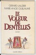 Le voleur de dentelles / Gérard Lauzier, Marie-Ange Guillaume