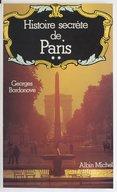Histoire secrète de Paris / Georges Bordonove
