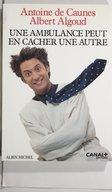 Une ambulance peut en cacher une autre / Antoine de Caunes, Albert Algoud