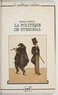 La politique de Stendhal : les brigands et le bottier / Michel Guérin ; préface de Régis Debray