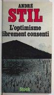 L'optimisme librement consenti : conversations avec Pierre-Luc Séguillon / André Stil,...