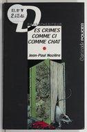 Des crimes comme ci comme chat / Jean-Paul Nozière