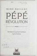 Pépé Révolution / René Guillot [i.e. Jean-Paul Nozière] ; illustrations... Sylvie Chrétien