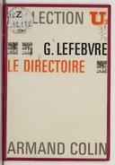 Le Directoire / Georges Lefebvre ; bibliographie mise à jour par Robert Laurent