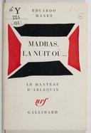 Madras, la nuit où... : [Avignon, Théâtre ouvert, juillet 1974] / Eduardo Manet