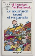 Le nourrisson savant et ses parents / David Beauchard, Jeanne Van Den Brouck