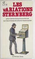 Les variations Sternberg pour clavier de machine à écrire sur deux thèmes de lettres commerciales / [Jacques Sternberg]