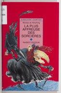 La plus affreuse des sorcières : et autres contes de sorcières / Nicolas de Hirsching ; [ill. par Morgan]