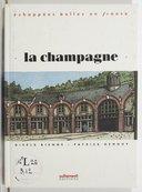 La Champagne / avec Gisèle Bienne et Patrick Demouy ; dessins de Loustal
