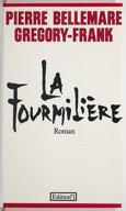 La fourmilière / Pierre Bellemare, Grégory-Frank